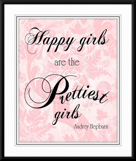 Happy Girls Are The Prettiest Quotes: Happy Girls Are The Prettiest Girls Audrey Hepburn Quote
