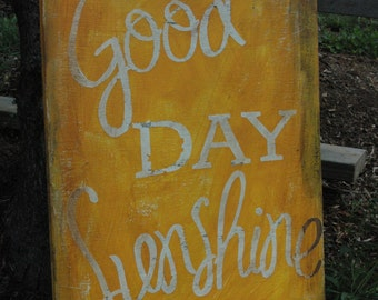 Good Day Sunshine Wood sign