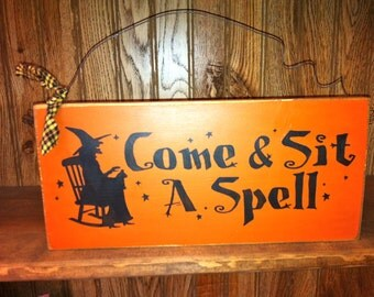 READY To Ship Halloween Come & Sit A Spell Sign