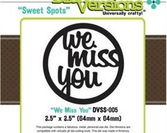 Die-Versions Sweet Spots We Miss You
