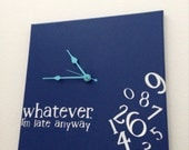 Whatever , I'm late anyway wood clock (navy w/ turquoise)