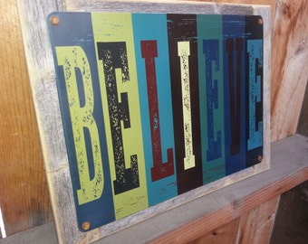Believe block letters Recycled wood framed metal sign