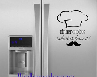 Dinner choices take it or leave it decal, kitchen wall decal, kitchen decal, menu wall decal
