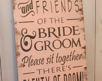No Seating Plan Sign/Family & Friends of the Bride and Groom/Please sit together/Blush/Gray