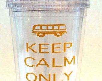 KEEP CALM Only One More Stop - Bus Driver gift