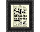 She Believed She Could So She Did, Inspirational Art Print, Wall Decor, Motivational Art Print, Graduation Gift Dorm Decor, Mothers Day Gift