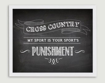 Cross Country Running Gift for Coach - My Sport is Your Sport's Punishment Quote - XC Runner Art Print