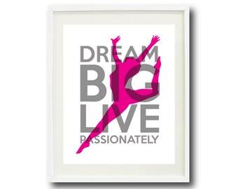 Dream Big Live Passionately Series-Dance-8x10 Art Print -Grey-Hot Pink OR Choose Colors-Kids-Teen Girl Wall Art-Home Decor-Dancer-Children