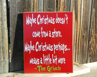 Christmas Grinch sign-Maybe Christmas doesn't come from a store...