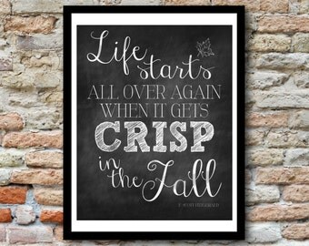 Life starts all over again when it gets crisp in the fall - F. Scott Fitzgerald - 8x10 Perfect Fall Decor - Digital, Printable File