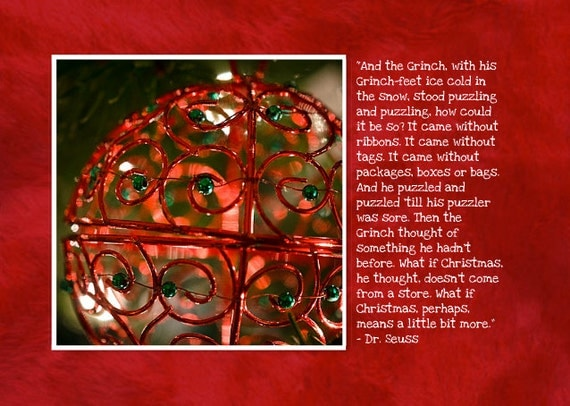 Dr. Seuss Quote. The Grinch. Christmas Photo Greeting Card. 5x7, Flat, Holidays. Ornament Photography by OneFrameStories.