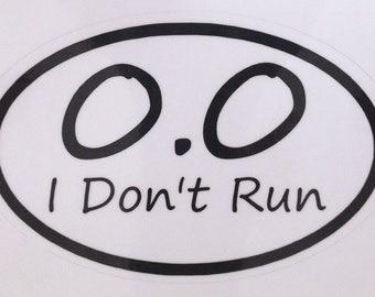 Running Decal- I Don't Run