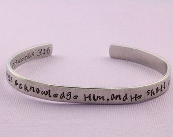 SALE - Proverbs 3:6- In all thy ways acknowledge Him, and He shall direct thy paths - Hand Stamped Cuff Bracelet - Adjustable Bracelet
