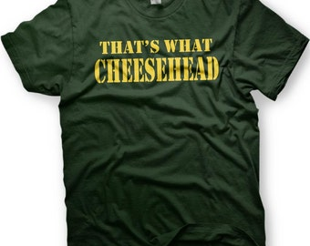 That's What Cheesehead - Football - Wisconsin - T-shirt