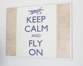 Keep Calm and Fly On Print - Horizontal- digital download
