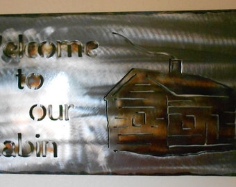 Welcome to our Cabin Sign metal sign