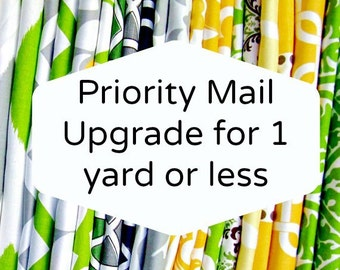 Priority shipping upgrade for total order of 1 yard or less