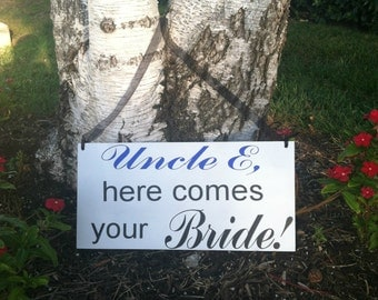Uncle Here Comes Your Girl Uncle Here Comes Your Bride! Wedding Signs Wedding Signage Here Comes the Bride Sign Wedding Signs  --
