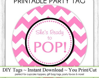 Instant Download - Pink Chevron She's Ready to Pop, Baby Shower Printable Party Tag, Cupcake Topper, DIY, You Print, You Cut