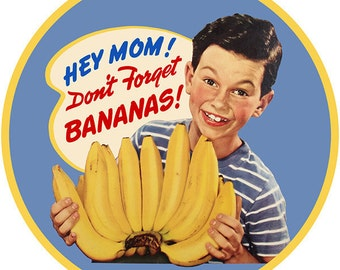 Hey Mom Dont Forget Bananas Boy Wall Decal #40766