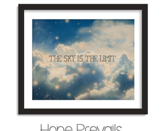 The sky is the Limit Typography Instant Download Printable Wall Decor Poster - Quote Print PDF JPEG Digital File