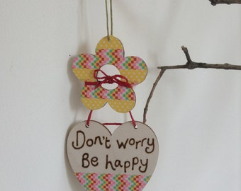 Don't Worry Be Happy Colourful Flower & Heart Hanging Decoration