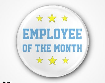 Employee of the Month Pin badge or Magnet. Available as a 2.5cm Badge or a 3.8cm Badge or Magnet.