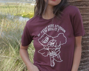 """Official Texas screen printed silky t shirt. """"If Texas were a person I'd hug it"""""""