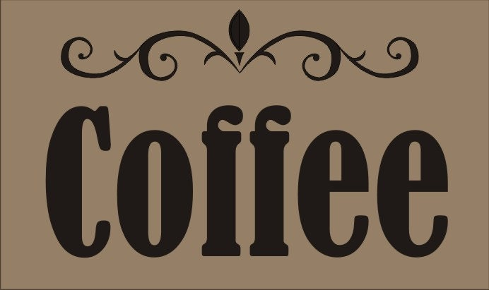 Coffee Sign Stencils Coffee 3 Sizes Available Create