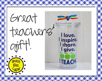 I Love I Inspire I Teach, Teacher Gift , Teacher Appreciation, Personalized Acrylic Cup, Teachers Gift Medium 16 oz Acrylic Tumbler BPA Free