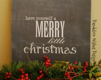 Have Yourself a Merry Little Christmas board, chalkboard look, in 8x8