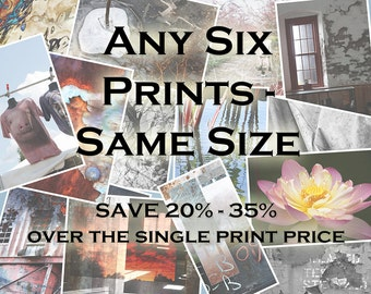 Any Six Prints - Same Size