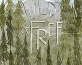 Wild And Free- Beautifully textured cotton canvas art print. Order as an 8x10 11x14 or 16x20 size.