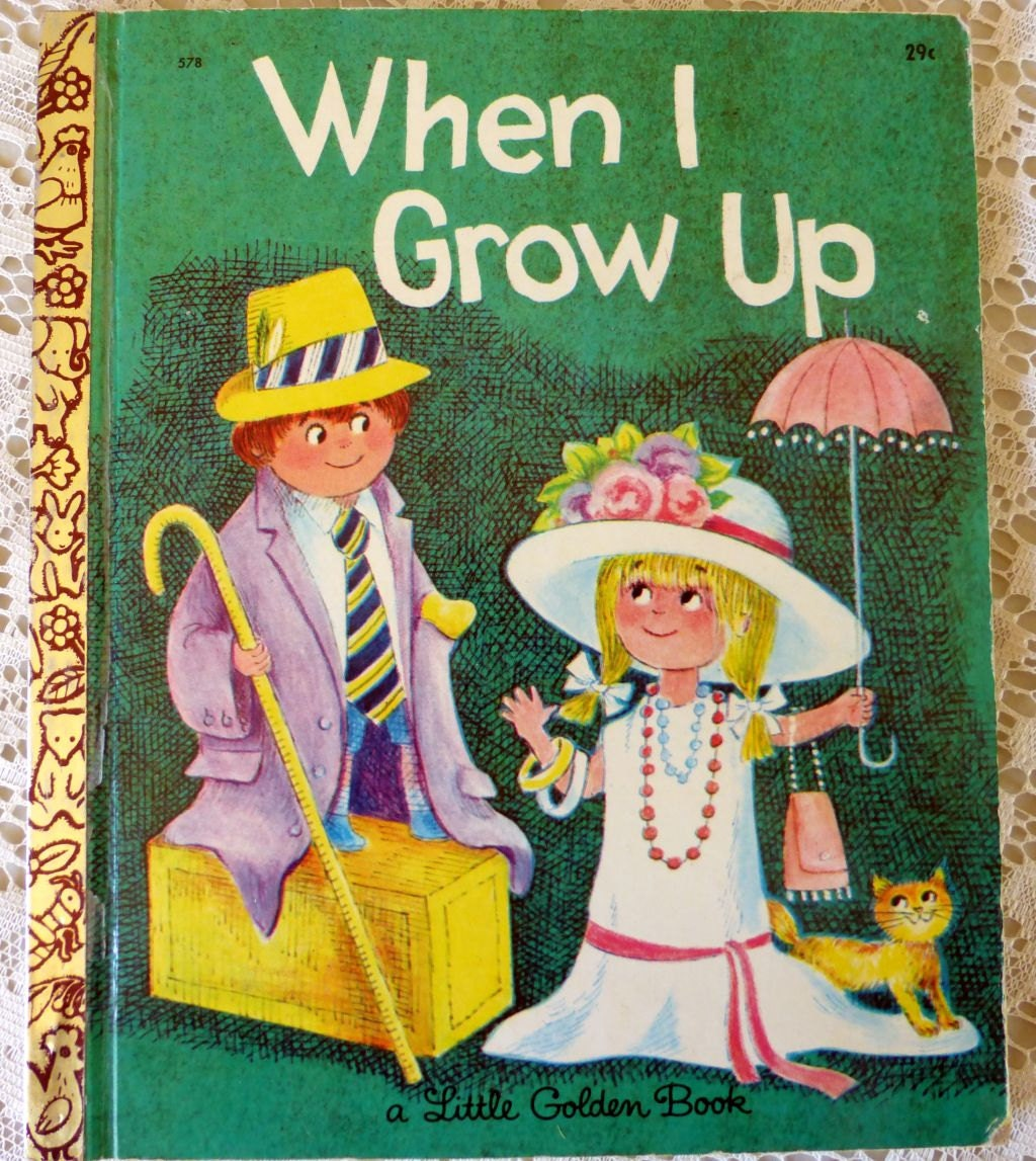 when i grow up Find out what you should be or should have been.
