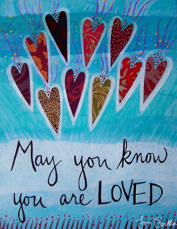 Print : May You Know You are Loved by Lori Portka