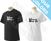 Mr. & Mrs. T-shirts - Pair - your colors