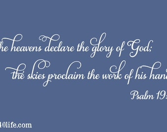 The Heavens Declare - Psalm 19:1 Vinyl Wall Decal (B-077)