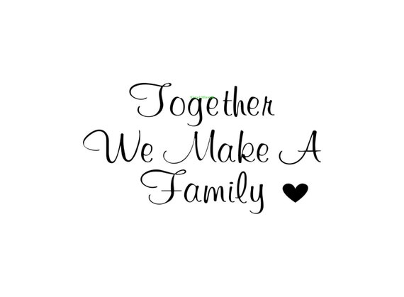We Are Family Quotes: Together We Make A Family Wall Decal Vinyl Wall By Vinyl2Envy