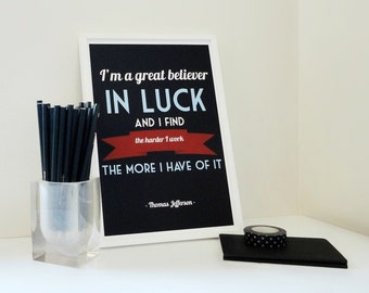 Motivational Quote Print, Believer in Luck Art Print, Thomas Jefferson Quote, Famous Quote, Poster, Coworker, Office Wall Art, Dorm Wall Art
