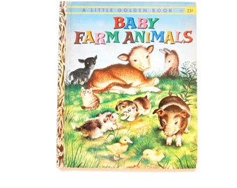Baby Farm Animals, a Vintage Children's Book, Little Golden Book, A Edition