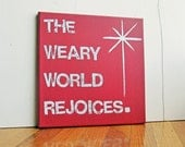 12X12 Canvas Sign - The Weary World Rejoices, Holiday Sign, Christmas Decoration, Gift, Typography word art, Red and White