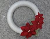 Poinsettia Wreath. Christmas Wreath. Winter Wreath. White & Red Wreath. Yarn and Felt Wreath. (W17)