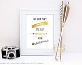 """Graphic Typography Print """"My Hair Isn't Messy"""" 8x10 in Gold and Dark Gray"""