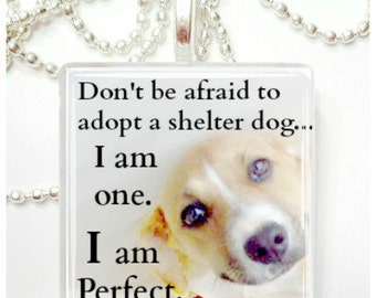 Perfect shelter dog glass pendant