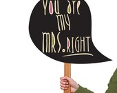 INSTANT DOWNLOAD. You are my Mrs. Right - DIY Prop bubble Signs for Photo booths - Printable