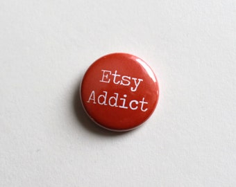 """1"""" Inch pin - Etsy Addict - Shop Owners"""
