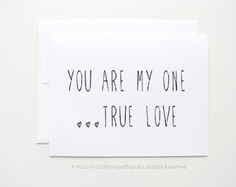 "I love you card. ""You are my one true love"" Greeting Card. Anniversary Card. Wedding Card. Engagement Card. Husband Card. Wife Card"