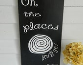 Oh the places you'll go!~ Dr. Seuss sign~ Black and white modern~ Childrens wall decor, Nursery, Birthday, graduation gift!