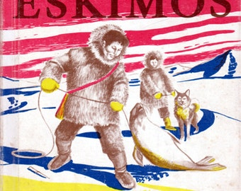 The First Book of Eskimos by Benjamin Brewster, illustrated by Ursula Koering