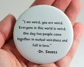 """2.25"""" Pocket Mirror // Dr Seuss Quote // Everyone is Weird // Love"""